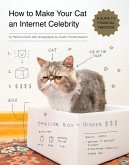 How to Make Your Cat an Internet Celebrity (eBook, ePUB)