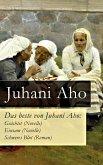 Das beste von Juhani Aho: Geächtet (Novelle) + Einsam (Novelle) + Schweres Blut (Roman) (eBook, ePUB)