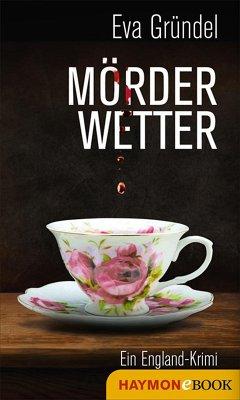 Mörderwetter (eBook, ePUB) - Gründel, Eva