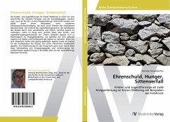Ehrenschuld, Hunger, Sittenverfall - Musenbichler, Hartwig