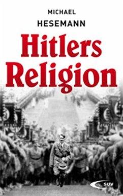 Hitlers Religion - Hesemann, Michael