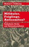 Mitläufer, Feiglinge, Antisemiten?