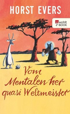 Vom Mentalen her quasi Weltmeister (eBook, ePUB) - Evers, Horst