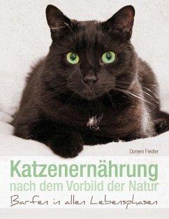 Katzenernährung nach dem Vorbild der Natur - Fiedler, Doreen