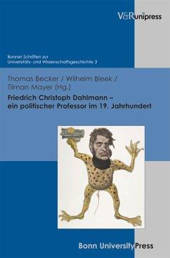 Friedrich Christoph Dahlmann - ein politischer Professor im 19. Jahrhundert (eBook, PDF)