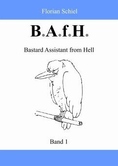 B.A.f.H. (eBook, ePUB) - Schiel, Florian