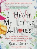 I Heart My Little A-Holes (eBook, ePUB)