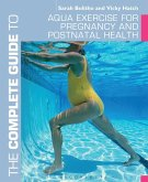 The Complete Guide to Aqua Exercise for Pregnancy and Postnatal Health (eBook, ePUB)