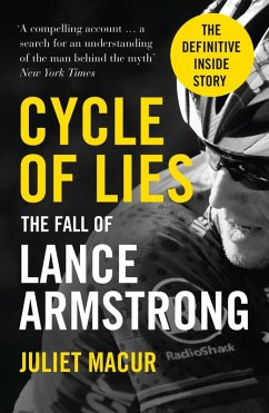 Cycle of Lies: The Fall of Lance Armstrong (eBook, ePUB) - Macur, Juliet