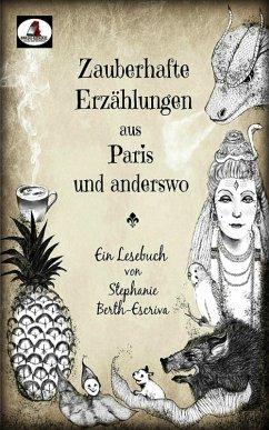 Zauberhafte Erzählungen aus Paris und anderswo (eBook, ePUB) - Berth-Escriva, Stephanie
