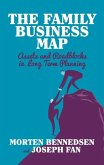 The Family Business Map: Assets and Roadblocks in Long Term Planning