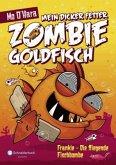 Frankie - Die fliegende Fischbombe / Mein dicker fetter Zombie-Goldfisch Bd.5