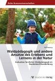 Waldpädagogik und andere Ansätze des Erlebens und Lernens in der Natur