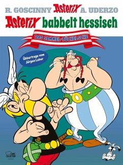 Asterix babbelt hessisch - Goscinny, René; Uderzo, Albert