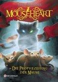 Die Prophezeiung der Mäuse / Mouseheart Bd.1