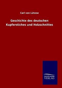 9783846094402 - Lützow, Carl von: Geschichte des deutschen Kupferstiches und Holzschnittes - Kitap