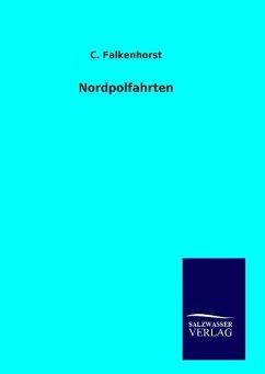 9783846094327 - Falkenhorst, C.: Nordpolfahrten - Kirja