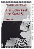 Das Schicksal der Kathi S.