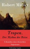 Tropen. Der Mythos der Reise (eBook, ePUB)