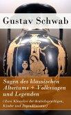 Sagen des klassischen Altertums + Volkssagen und Legenden (Zwei Klassiker der deutschsprachigen, Kinder und Jugendliteratur) (eBook, ePUB)