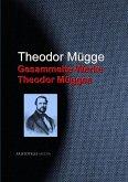 Gesammelte Werke Theodor Mügges (eBook, ePUB)