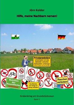 Hilfe, meine Nachbarn nerven! (eBook, ePUB) - Kolder, Jörn