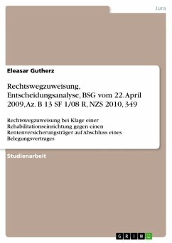 Rechtswegzuweisung, Entscheidungsanalyse, BSG vom 22. April 2009, Az. B 13 SF 1/08 R, NZS 2010, 349 (eBook, PDF)