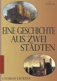 Charles Dickens: Eine Geschichte aus zwei Städten (A Tale of Two Cities) (Vollständige deutsche Ausgabe) (Illustriert) (eBook, ePUB)