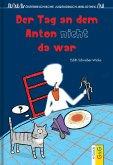 Der Tag an dem Anton nicht da war (eBook, ePUB)