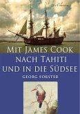 Mit James Cook nach Tahiti und in die Südsee (Illustriert) (eBook, ePUB)