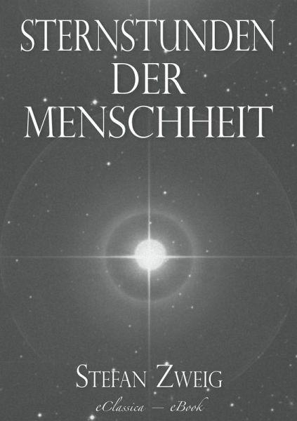 Stefan Zweig Sternstunden der Menschheit eBook ePUB