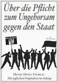 Über die Pflicht zum Ungehorsam gegen den Staat (Civil Disobedience) (Vollständige deutsche Ausgabe) (Snowden Edition) (eBook, ePUB)