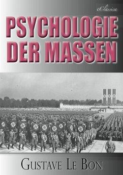 Gustave Le Bon: Psychologie der Massen (eBook, ...