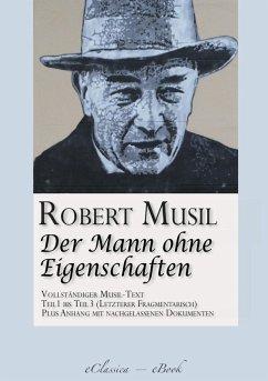 Der Mann ohne Eigenschaften (Teil 1 bis 3) (Vollständiger Musil-Text) (eBook, ePUB)