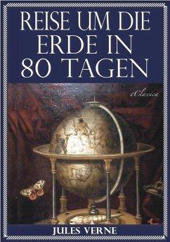 Jules Verne: Reise um die Erde in 80 Tagen (Illustriert & mit Karte der Reiseroute) (eBook, ePUB) - Verne, Jules