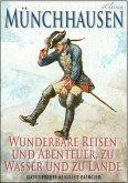 Münchhausen: Wunderbare Reisen und Abenteuer, zu Wasser und zu Lande (Illustriert) (eBook, ePUB)
