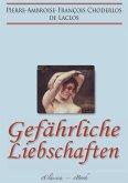 Gefährliche Liebschaften (»Les Liaisons Dangereuses«) (Vollständige deutsche Ausgabe) (eBook, ePUB)