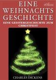 Charles Dickens: »Eine Weihnachtsgeschichte« & Vier weitere Weihnachtsstories (Illustriert) (eBook, ePUB)