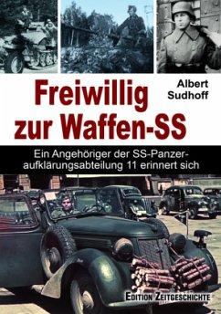 Freiwillig zur Waffen-SS - Sudhoff, Albert