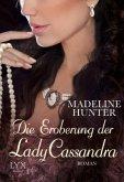 Die Eroberung der Lady Cassandra / Fairbourne Quartett Bd.2