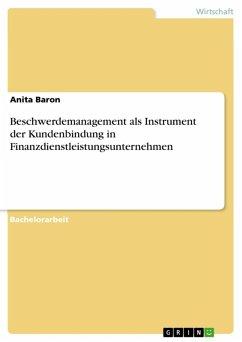 Beschwerdemanagement als Instrument der Kundenbindung in Finanzdienstleistungsunternehmen (eBook, ePUB)
