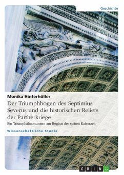 Der Triumphbogen des Septimius Severus und die historischen Reliefs der Partherkriege (eBook, ePUB) - Hinterhöller, Monika