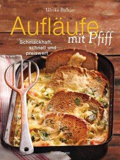 Aufläufe mit Pfiff (eBook, ePUB) - Bültjer, Ulrike