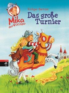 Das große Turnier / Mika, der Wikinger Bd.3 (eBook, ePUB) - Bertram, Rüdiger