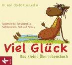 Viel Glück - Das kleine Überlebensbuch (eBook, ePUB)