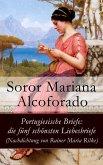 Portugiesische Briefe: die fünf schönsten Liebesbriefe (Nachdichtung von Rainer Maria Rilke) (eBook, ePUB)