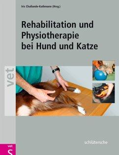 Rehabilitation und Physiotherapie bei Hund und Katze (eBook, ePUB) - Challande-Kathmann, Iris