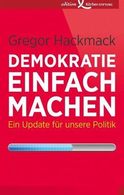 Demokratie einfach machen (eBook, PDF) - Hackmack, Gregor