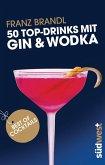 50 Top-Drinks mit Gin und Wodka (eBook, ePUB)