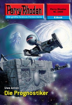 Die Prognostiker (Heftroman) / Perry Rhodan-Zyklus Negasphäre Bd.2480 (eBook, ePUB)